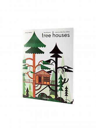 TASCHEN VERLAG | Buch - Tree Houses. Fairy Tale Castles in the Air (Philip Jodidio)