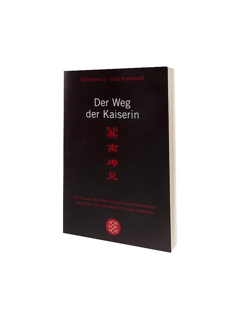 FISCHER VERLAG Buch - Der Weg der Kaiserin (Christine Li/Ulja ...