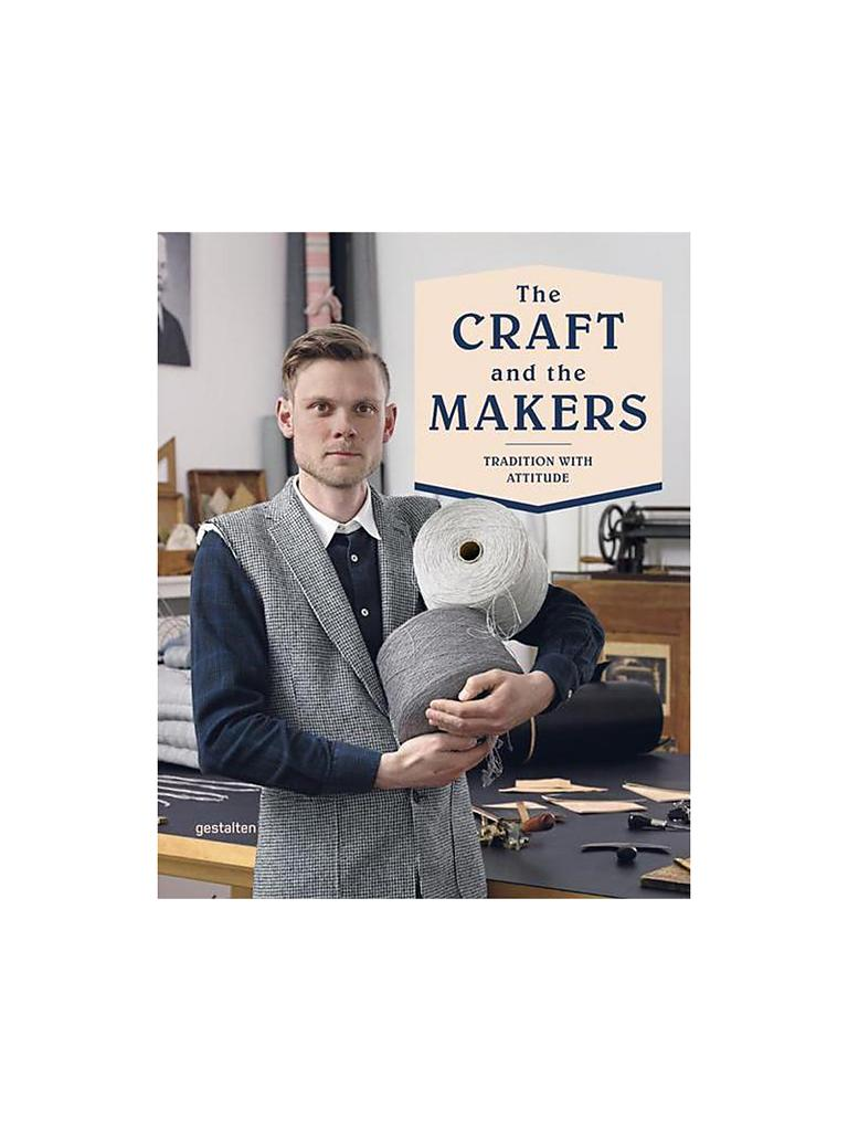 GESTALTEN VERLAG | Buch - The Craft and the Makers - Tradition with Attitude  | 999